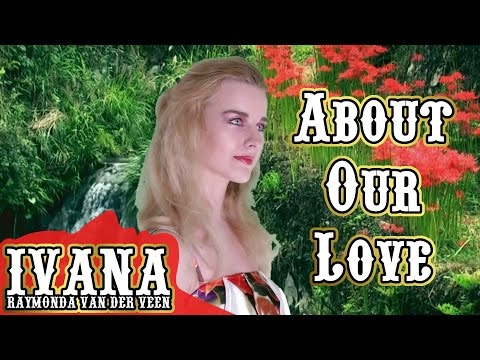 Ivana - About Our Love