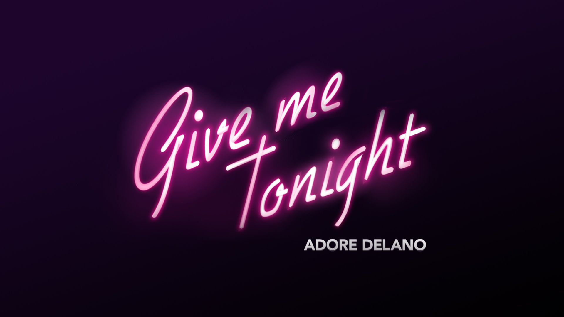 Adore Delano - Give Me Tonight